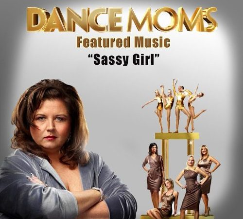 Sassy Girl ( Featured Music In Dance Moms)